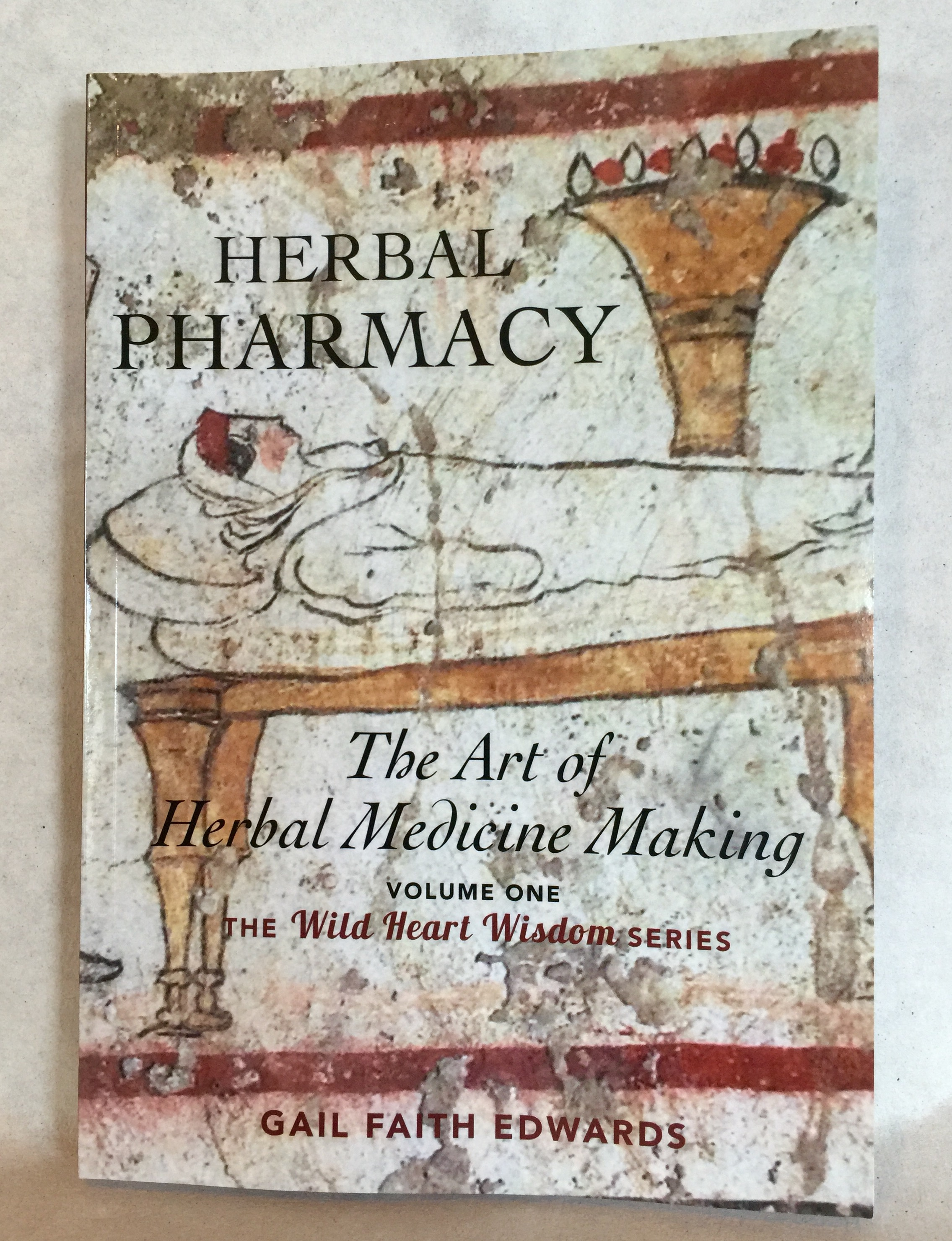 Herbal Pharmacy - the art of herbal medicine making